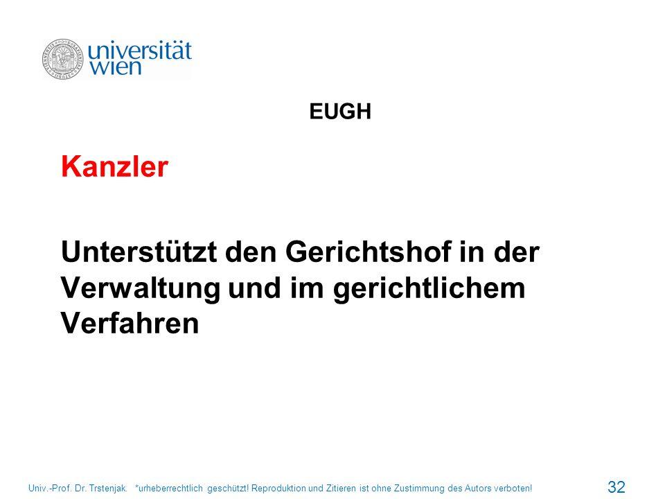 EUGH Kanzler Unterstützt den Gerichtshof in der Verwaltung und im gerichtlichem Verfahren