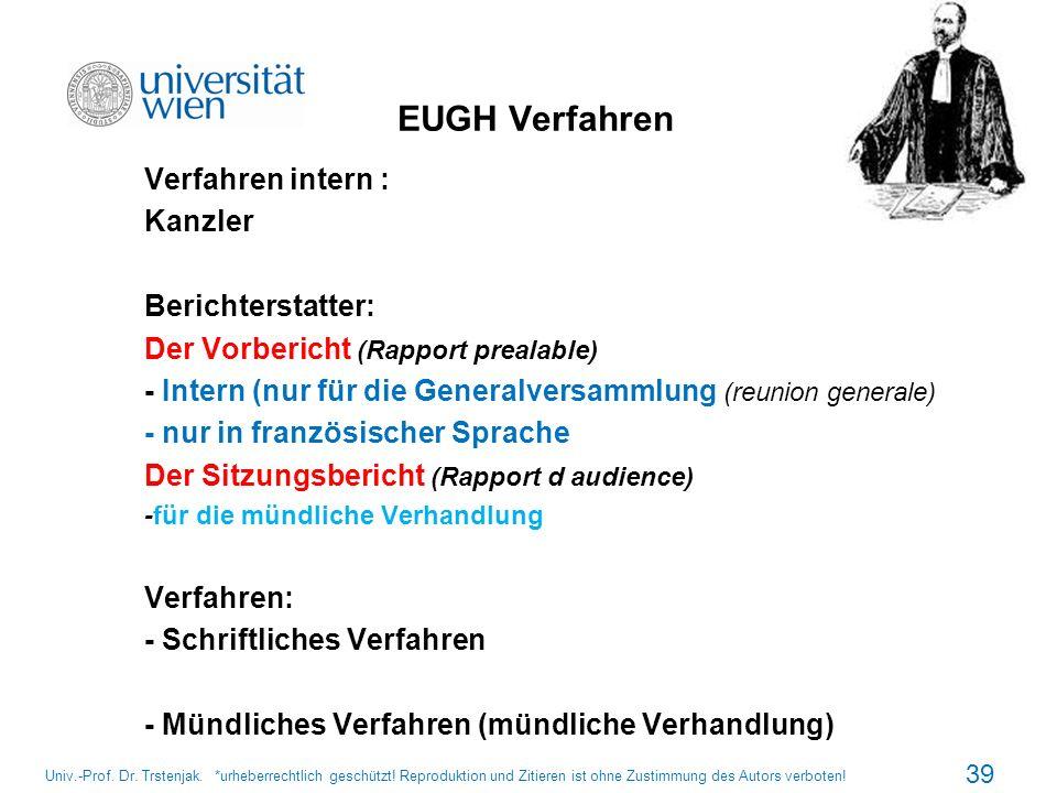 EUGH Verfahren Verfahren intern : Kanzler Berichterstatter: