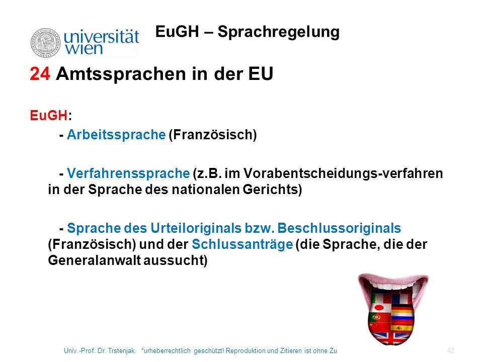 24 Amtssprachen in der EU EuGH – Sprachregelung EuGH: