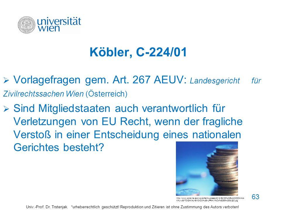 Köbler, C-224/01 Vorlagefragen gem. Art. 267 AEUV: Landesgericht für Zivilrechtssachen Wien (Österreich)