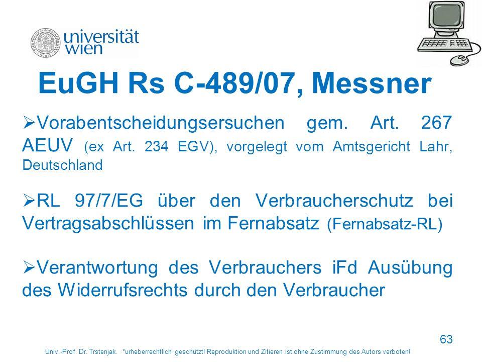 7878 EuGH Rs C-489/07, Messner. Vorabentscheidungsersuchen gem. Art. 267 AEUV (ex Art. 234 EGV), vorgelegt vom Amtsgericht Lahr, Deutschland.