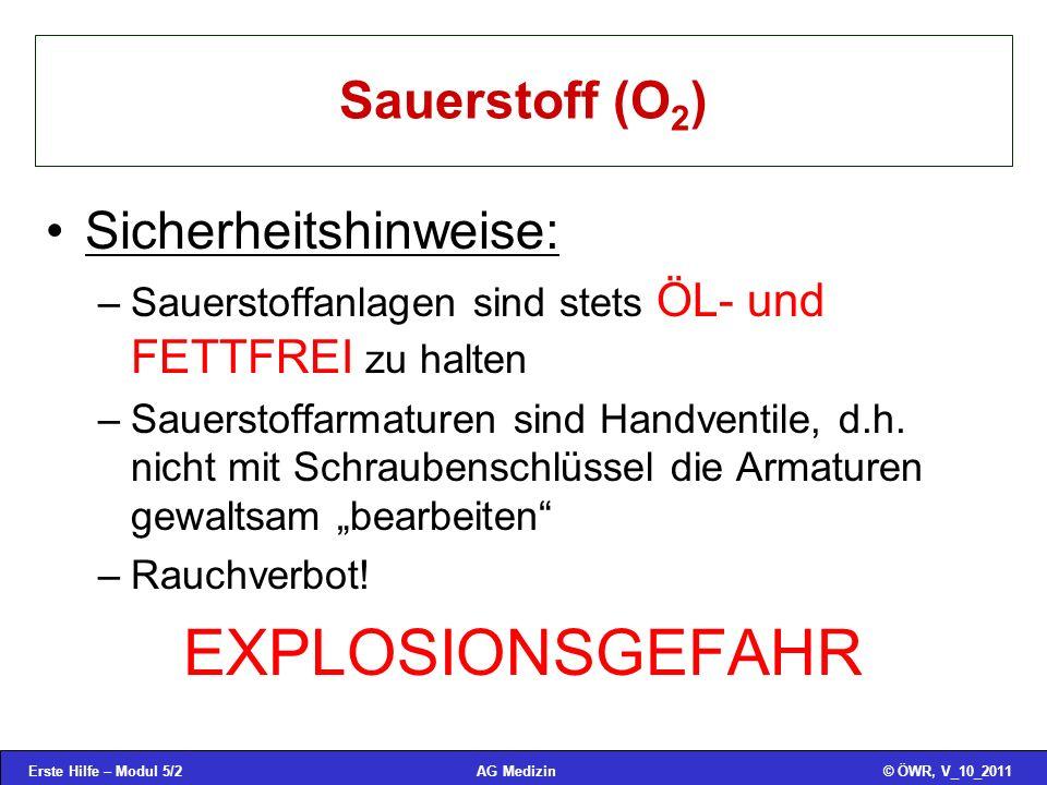EXPLOSIONSGEFAHR Sauerstoff (O2) Sicherheitshinweise: