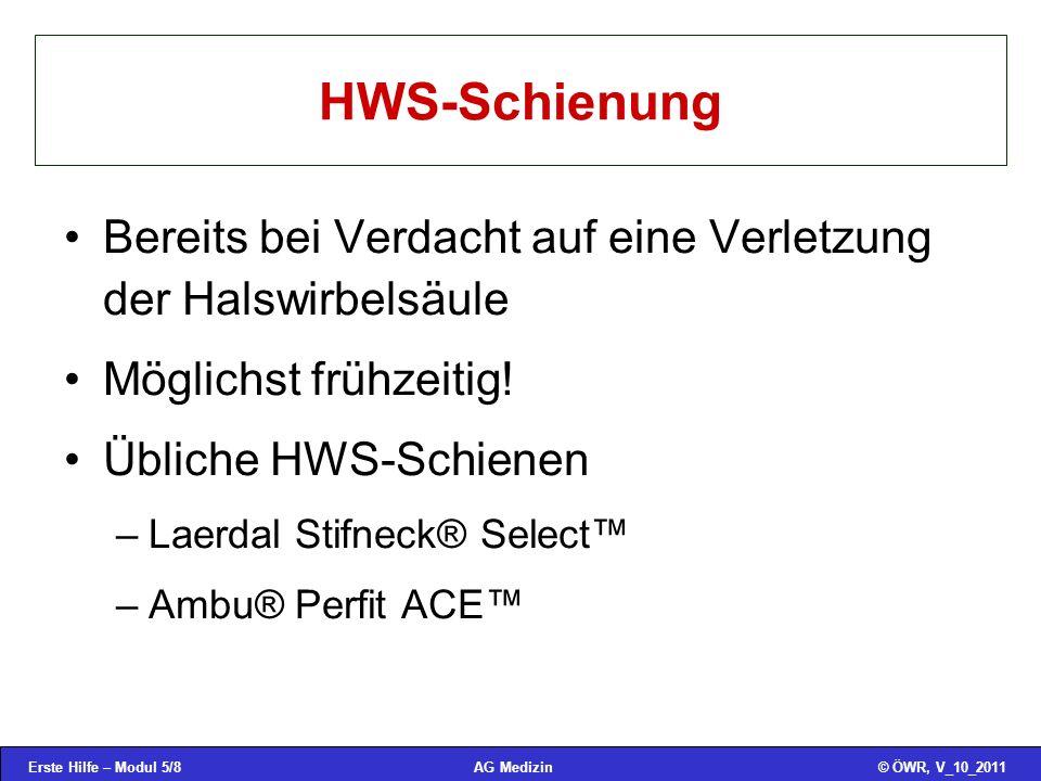 HWS-Schienung Bereits bei Verdacht auf eine Verletzung der Halswirbelsäule. Möglichst frühzeitig! Übliche HWS-Schienen.