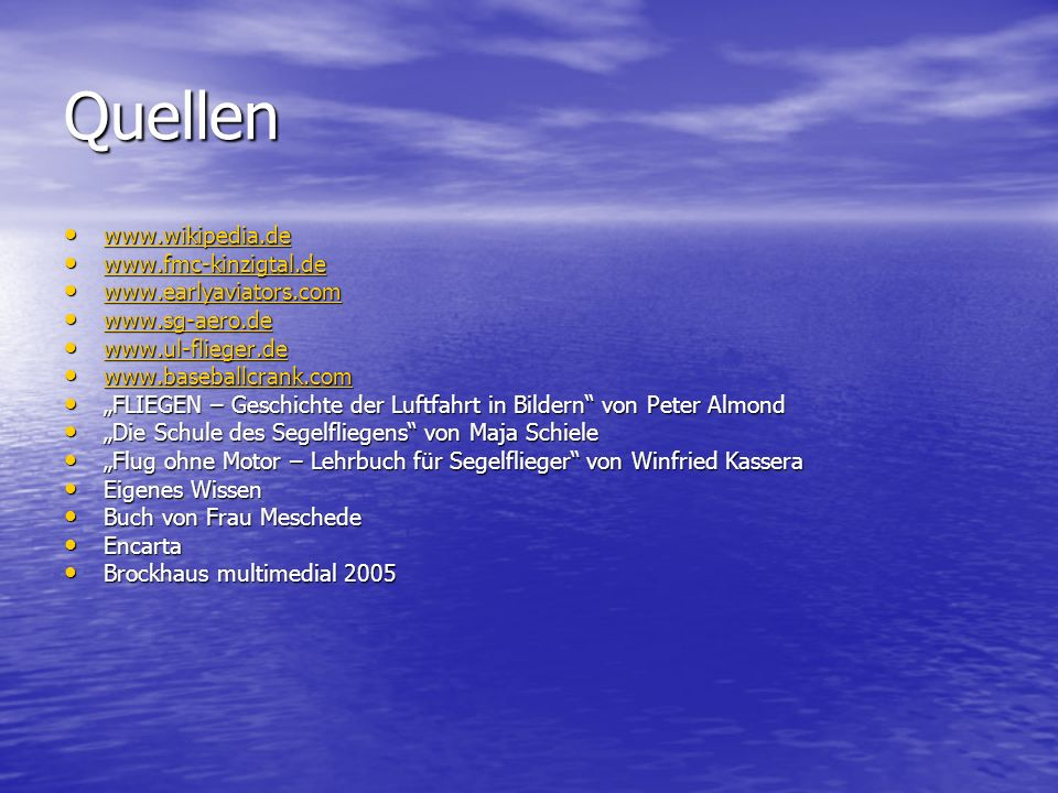 Quellen www.wikipedia.de www.fmc-kinzigtal.de www.earlyaviators.com