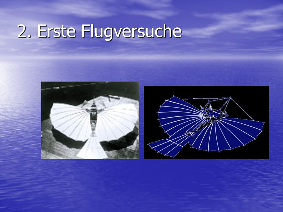 2. Erste Flugversuche