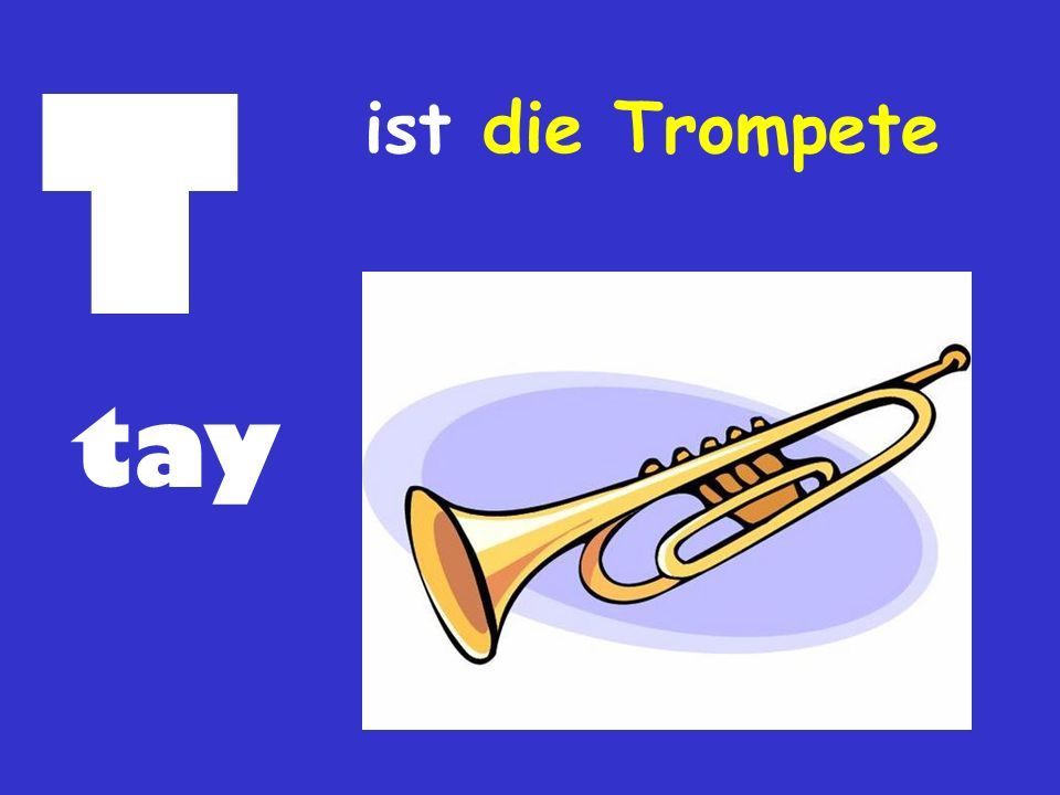 T ist die Trompete tay