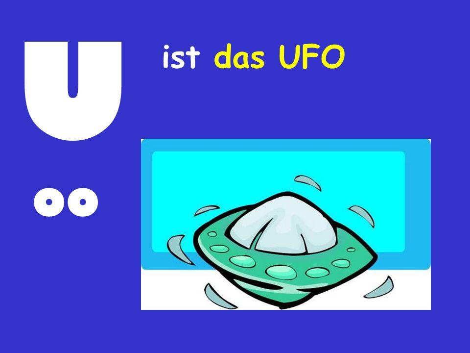 U ist das UFO oo
