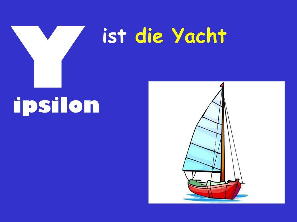 Y ist die Yacht ipsilon