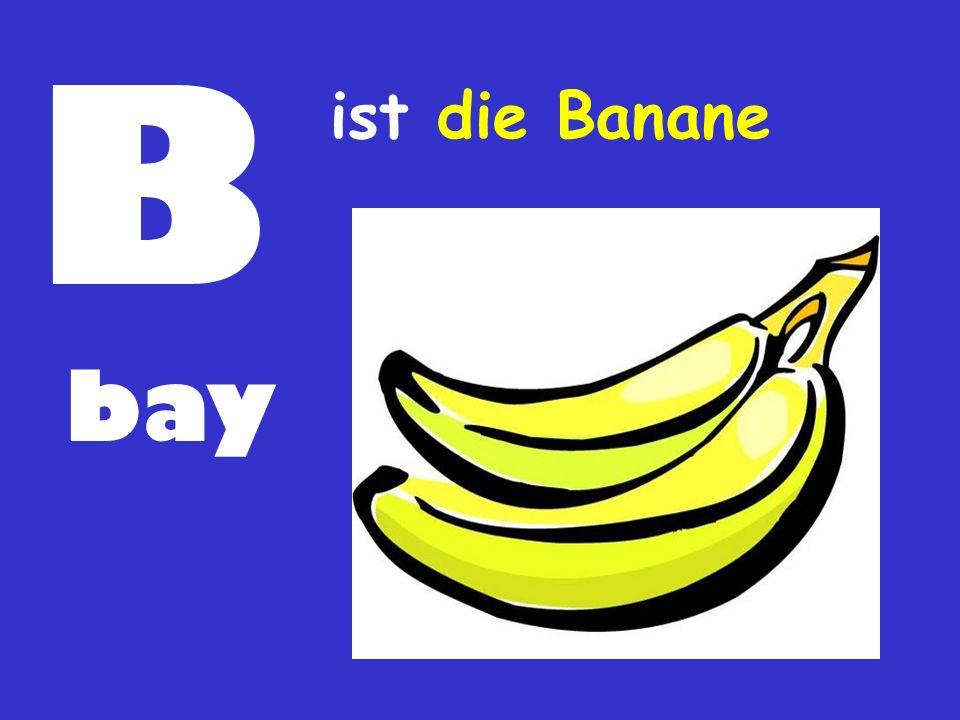 B ist die Banane bay