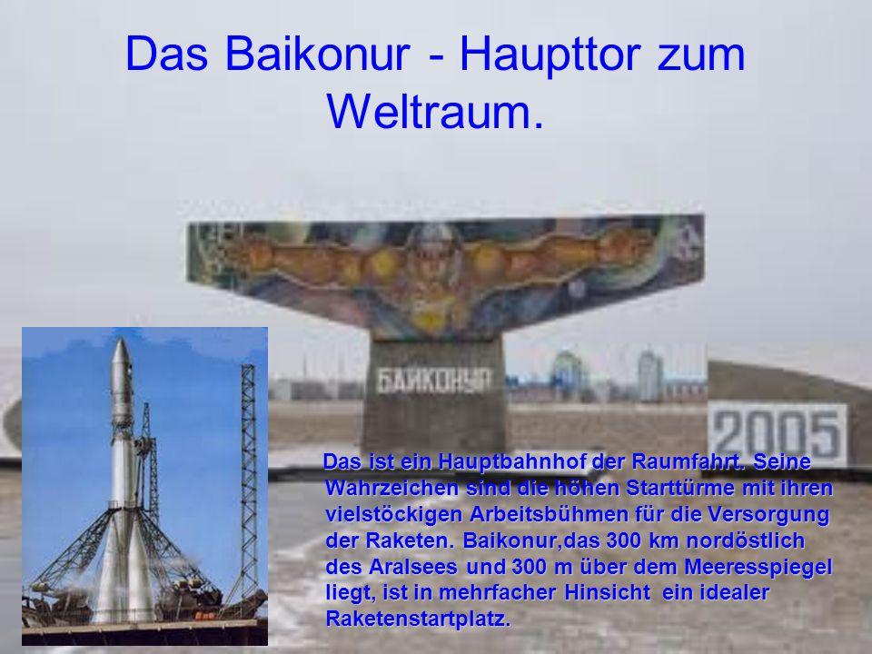 Das Baikonur - Haupttor zum Weltraum.