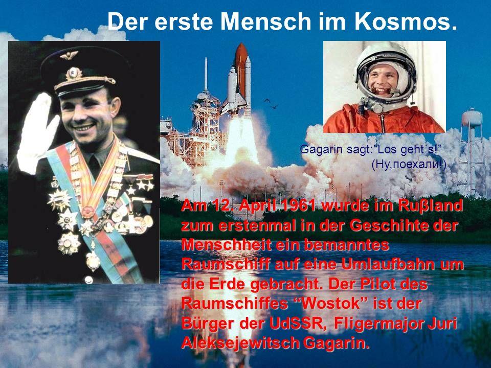 Der erste Mensch im Kosmos.