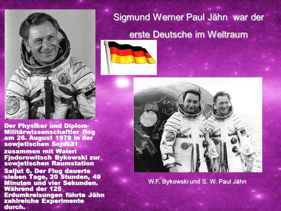 Sigmund Werner Paul Jähn war der erste Deutsche im Weltraum