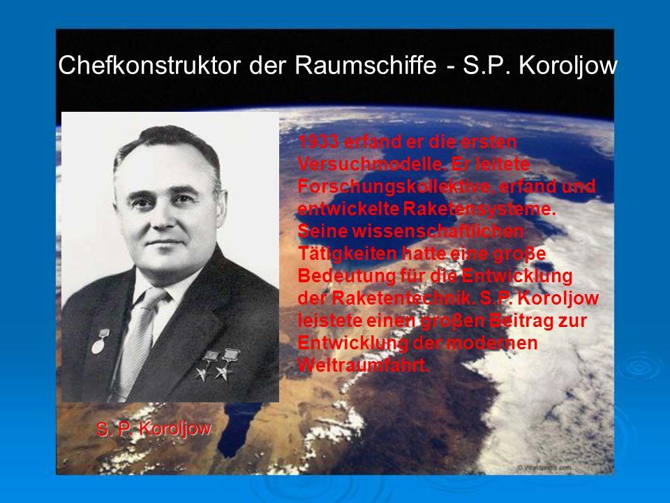 Chefkonstruktor der Raumschiffe - S.P. Koroljow