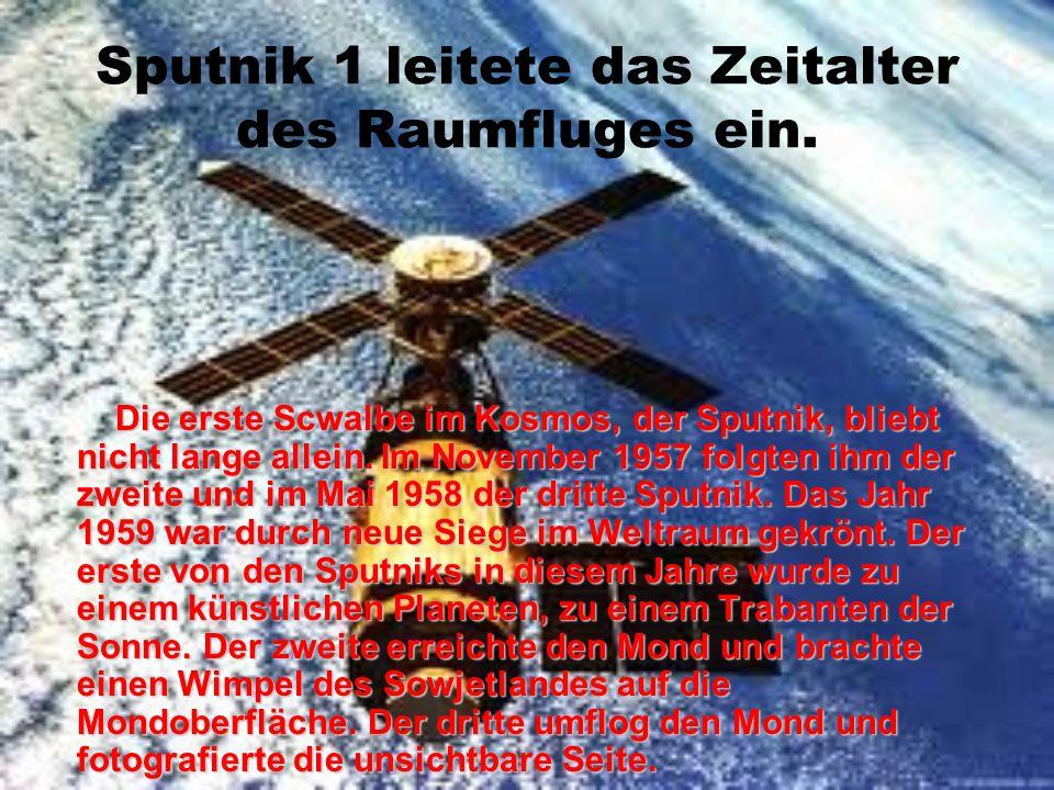 Sputnik 1 leitete das Zeitalter des Raumfluges ein.