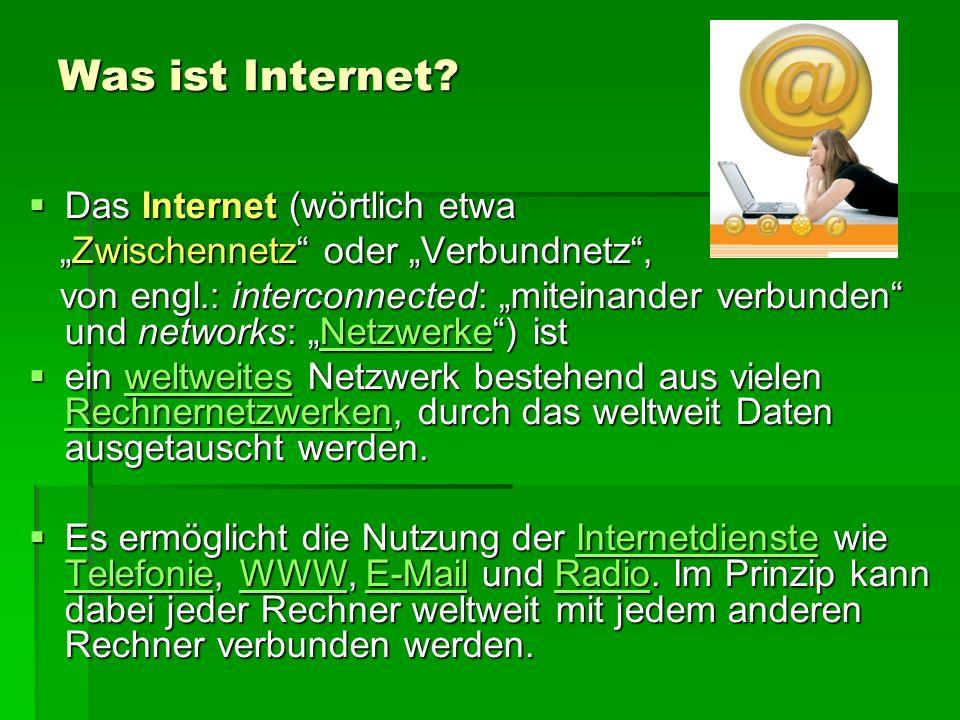 Was ist Internet Das Internet (wörtlich etwa
