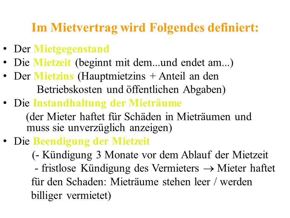 Im Mietvertrag wird Folgendes definiert: