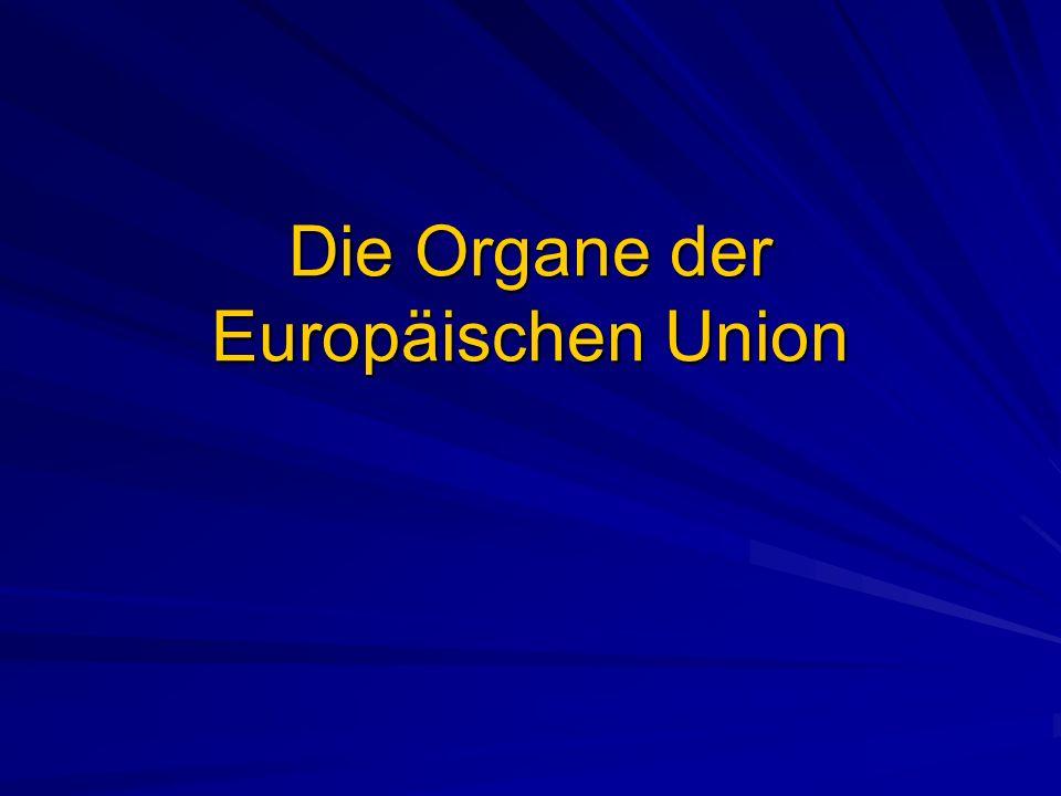 Die Organe der Europäischen Union