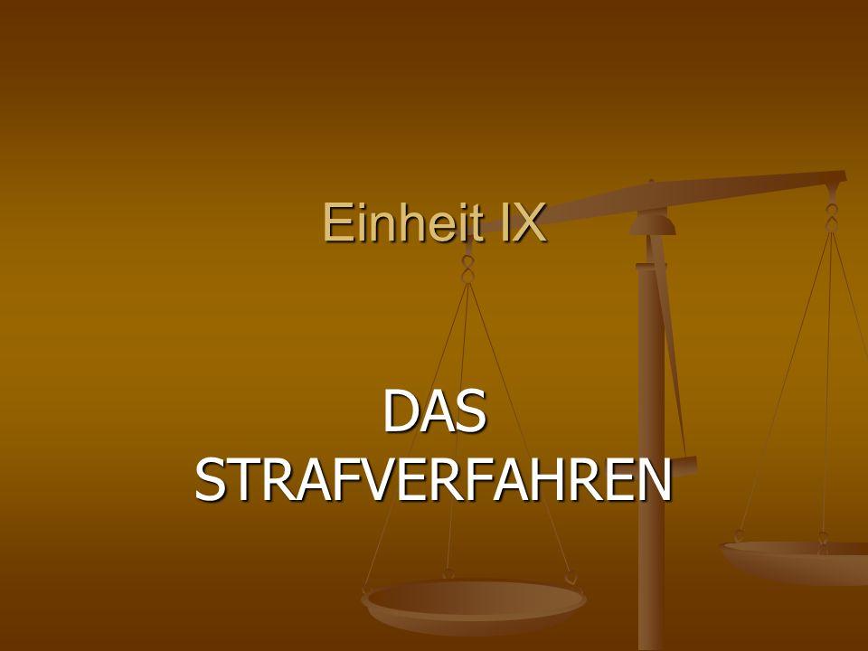Einheit IX DAS STRAFVERFAHREN