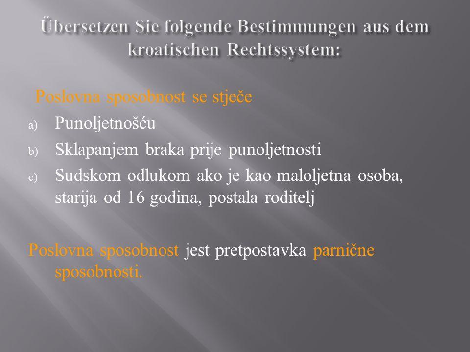 Übersetzen Sie folgende Bestimmungen aus dem kroatischen Rechtssystem: