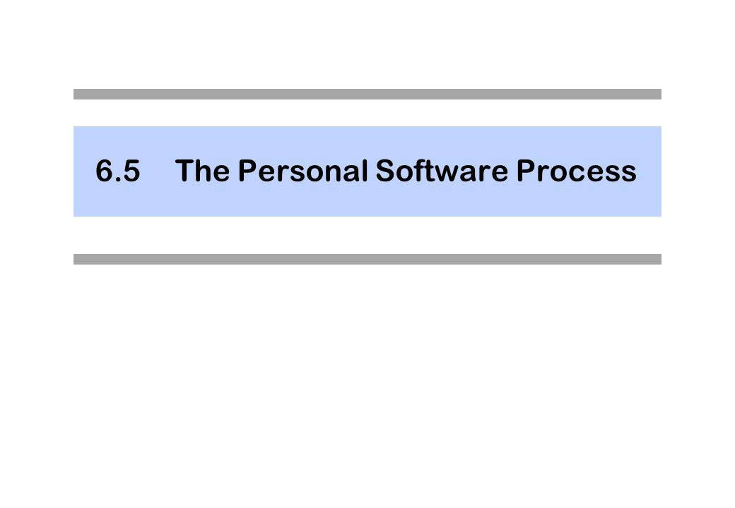 6.5 The Personal Software Process