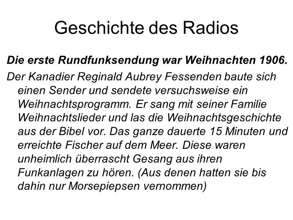 Geschichte des Radios Die erste Rundfunksendung war Weihnachten 1906.