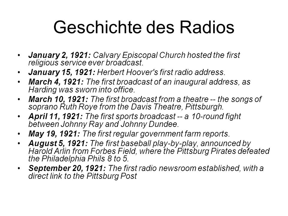 Geschichte des Radios January 2, 1921: Calvary Episcopal Church hosted the first religious service ever broadcast.