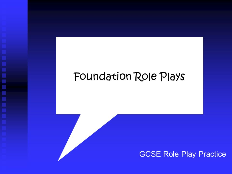 Foundation Role Plays GCSE Role Play Practice
