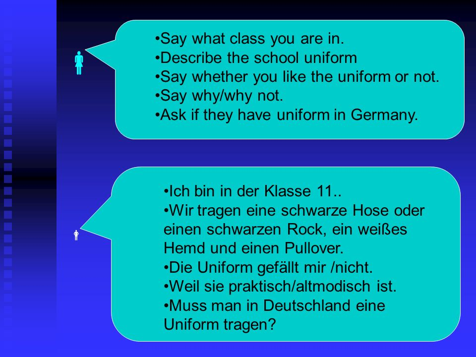  Say what class you are in. Describe the school uniform