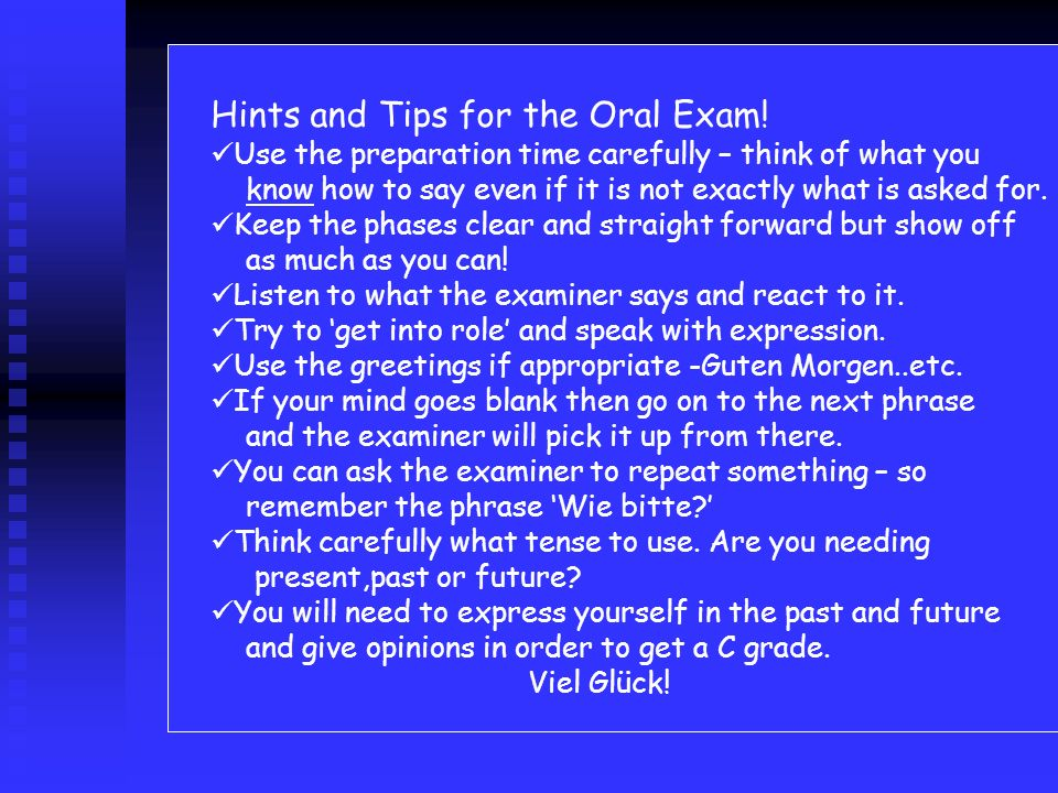 Hints and Tips for the Oral Exam!