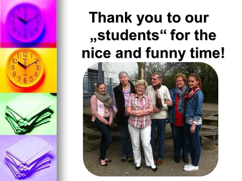 "Thank you to our ""students for the nice and funny time!"