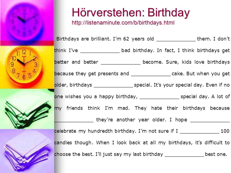 Hörverstehen: Birthday http://listenaminute.com/b/birthdays.html
