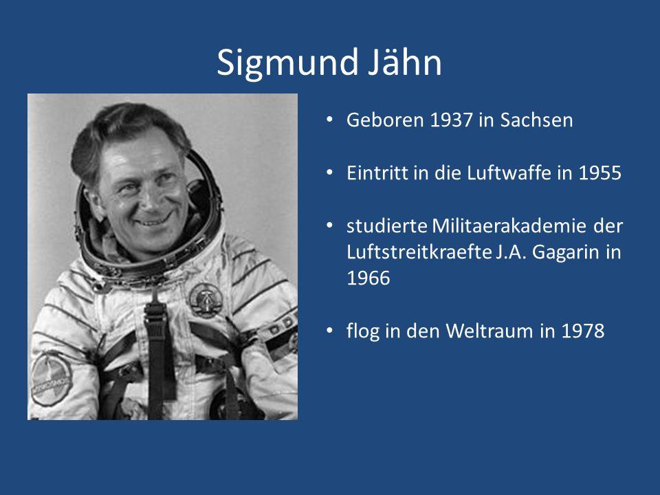 Sigmund Jähn Geboren 1937 in Sachsen Eintritt in die Luftwaffe in 1955