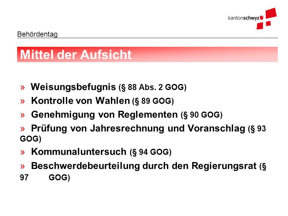 Mittel der Aufsicht Weisungsbefugnis (§ 88 Abs. 2 GOG)