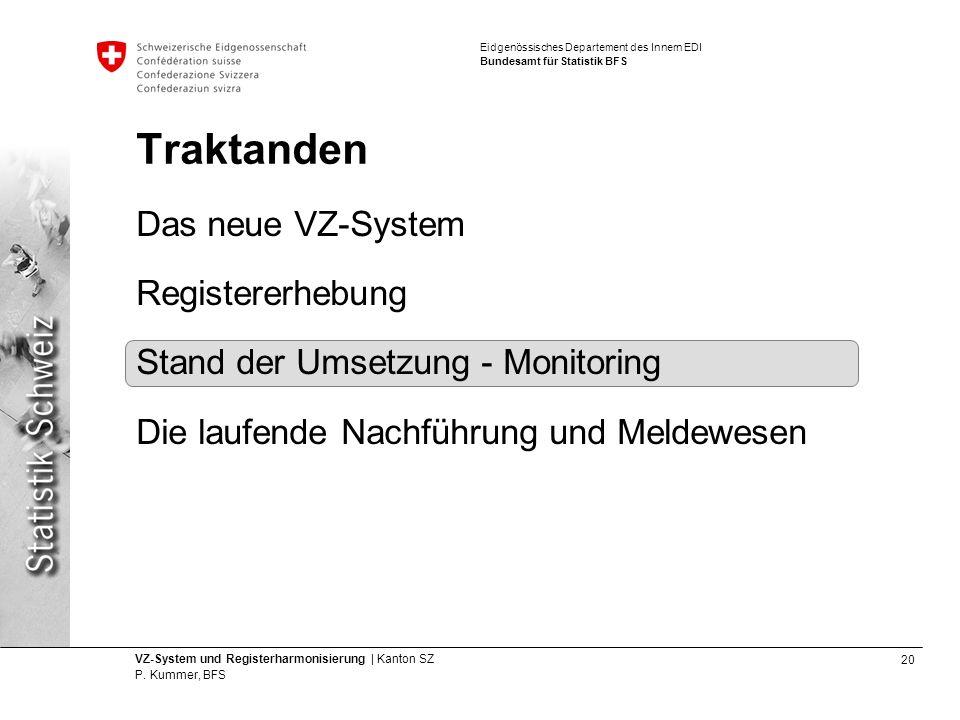Traktanden Das neue VZ-System Registererhebung