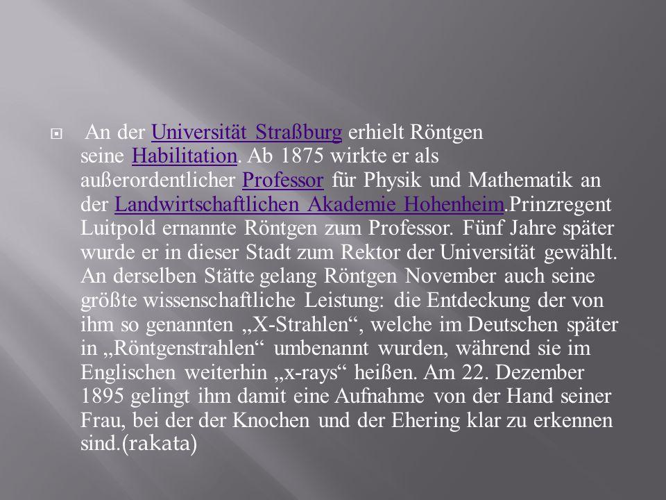 An der Universität Straßburg erhielt Röntgen seine Habilitation