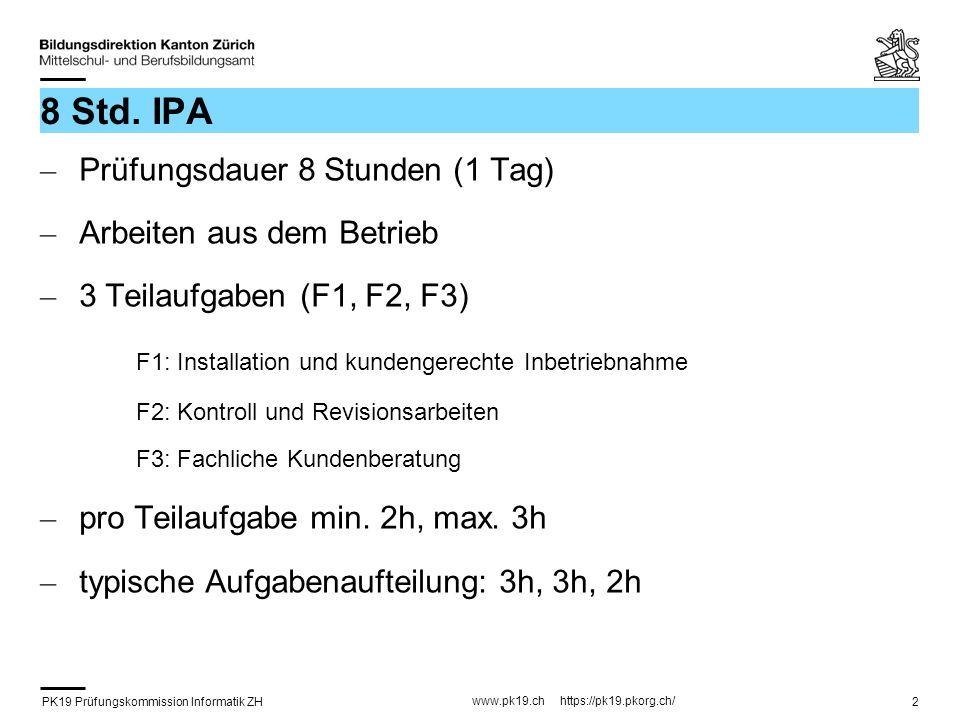 8 Std. IPA Prüfungsdauer 8 Stunden (1 Tag) Arbeiten aus dem Betrieb