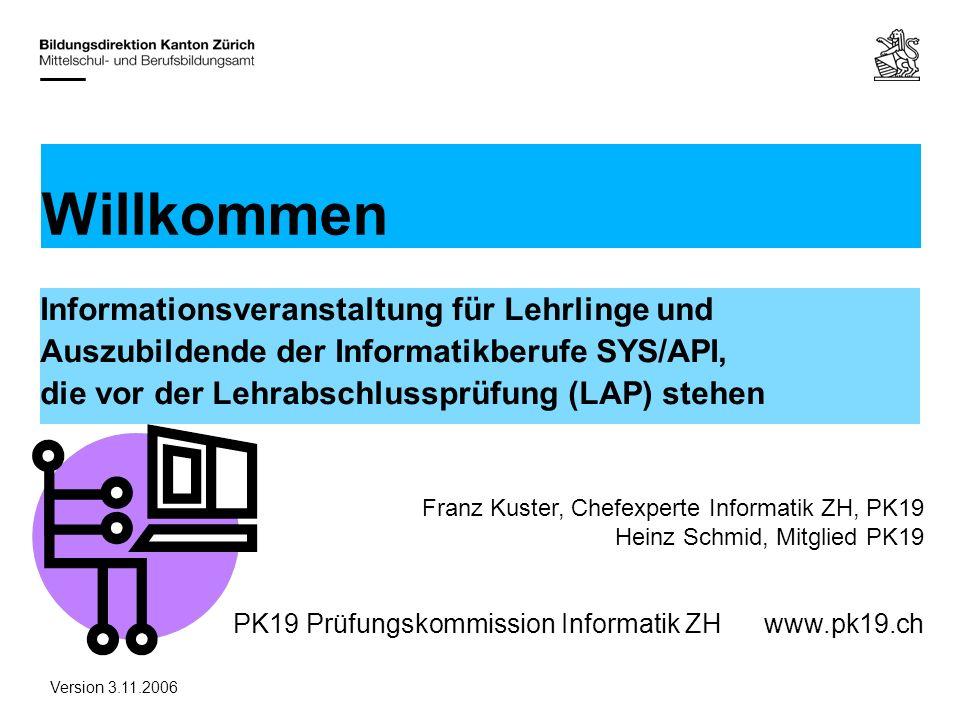 Willkommen Informationsveranstaltung für Lehrlinge und Auszubildende der Informatikberufe SYS/API, die vor der Lehrabschlussprüfung (LAP) stehen.