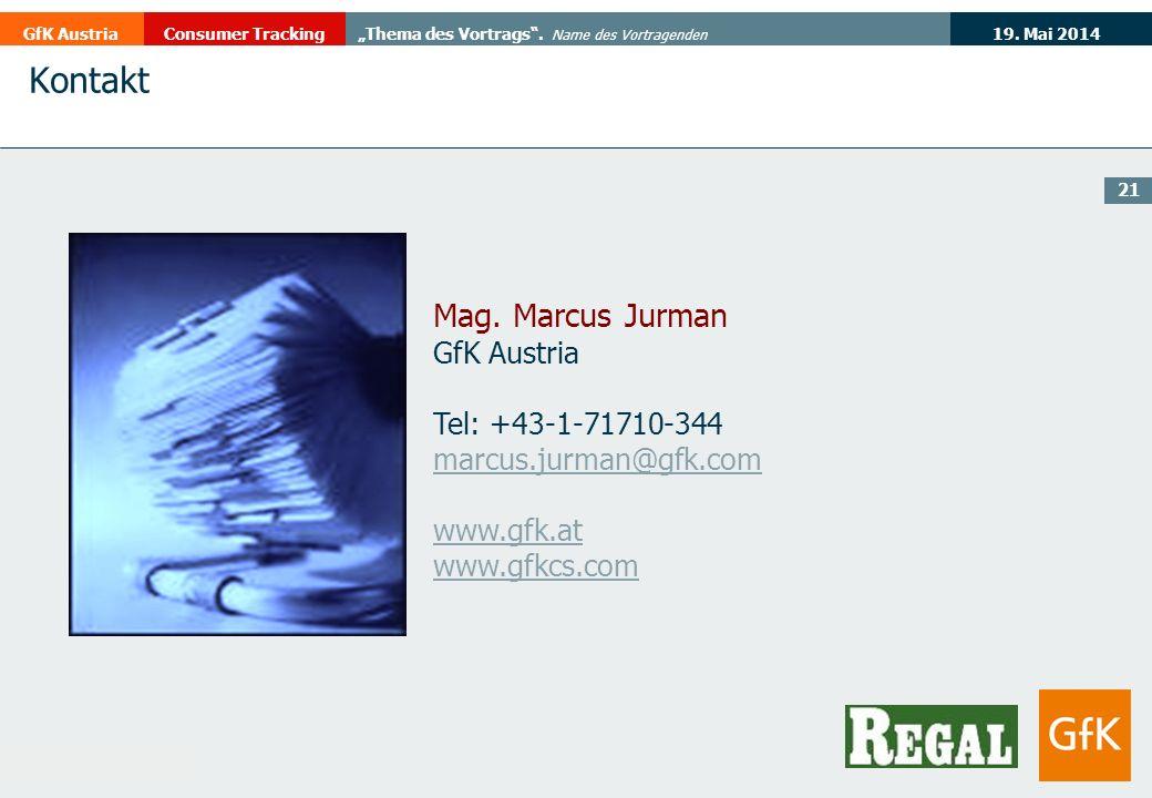 Kontakt Mag. Marcus Jurman GfK Austria Tel: +43-1-71710-344