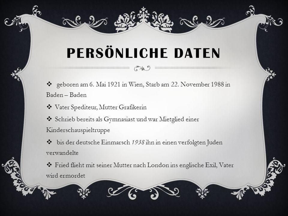 Persönliche Daten geboren am 6. Mai 1921 in Wien, Starb am 22. November 1988 in Baden – Baden. Vater Spediteur, Mutter Grafikerin.