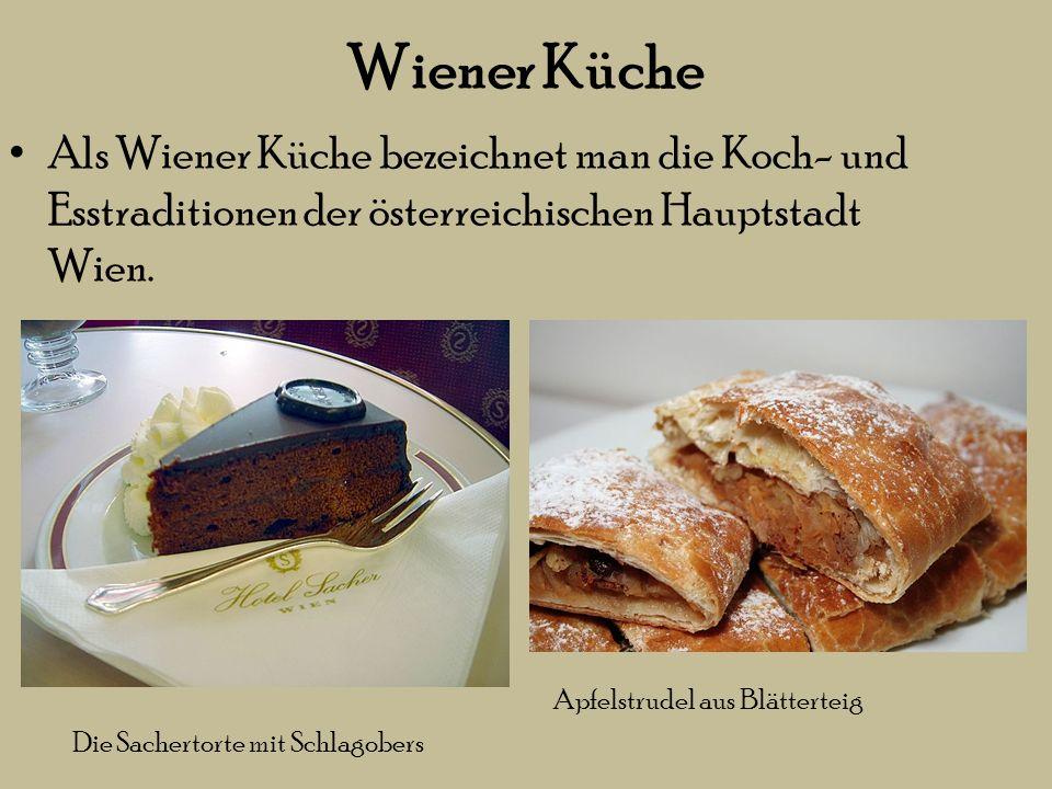 Wiener Küche Als Wiener Küche bezeichnet man die Koch- und Esstraditionen der österreichischen Hauptstadt Wien.