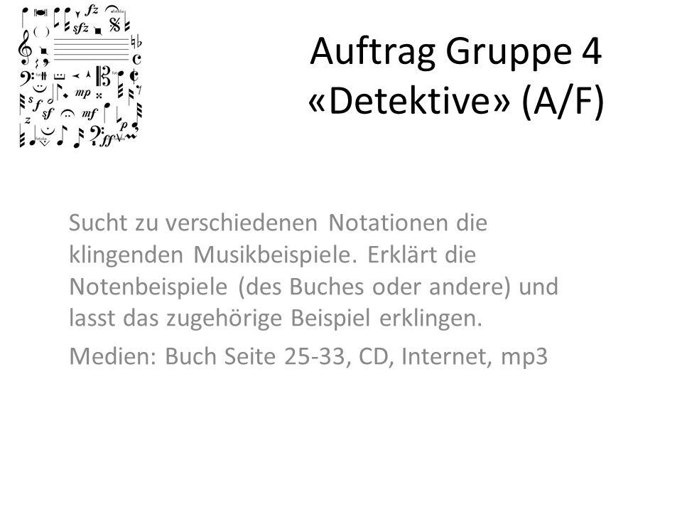 Auftrag Gruppe 4 «Detektive» (A/F)