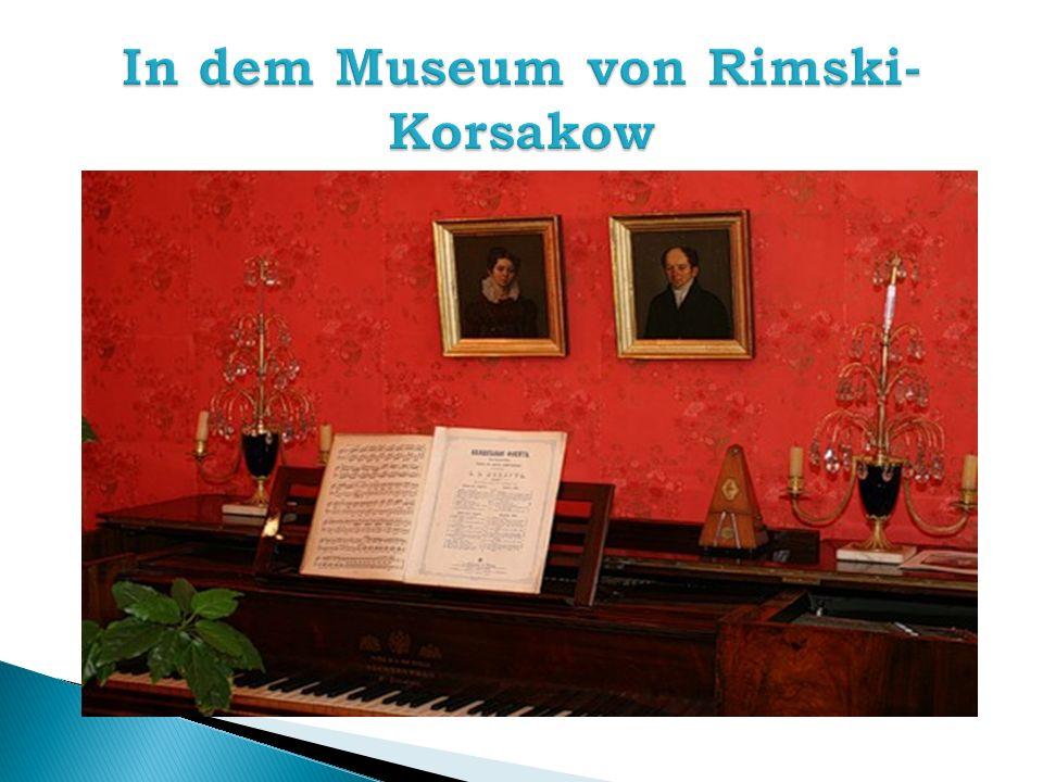 In dem Museum von Rimski-Korsakow