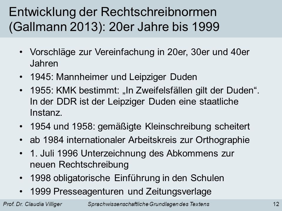 Entwicklung der Rechtschreibnormen (Gallmann 2013): 20er Jahre bis 1999