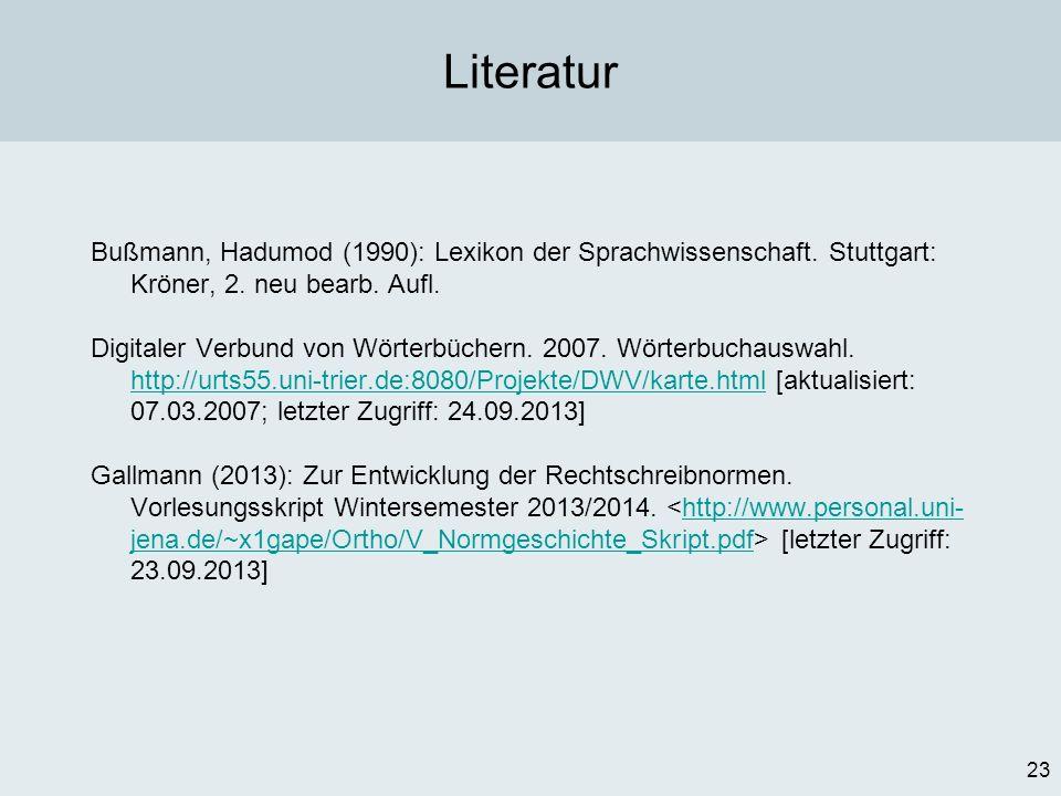Literatur Bußmann, Hadumod (1990): Lexikon der Sprachwissenschaft. Stuttgart: Kröner, 2. neu bearb. Aufl.