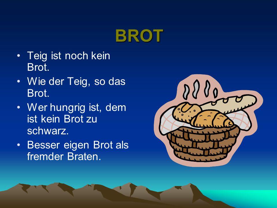 BROT Teig ist noch kein Brot. Wie der Teig, so das Brot.