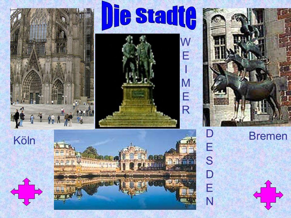Die Stadte W E I M R D E S N Bremen Köln