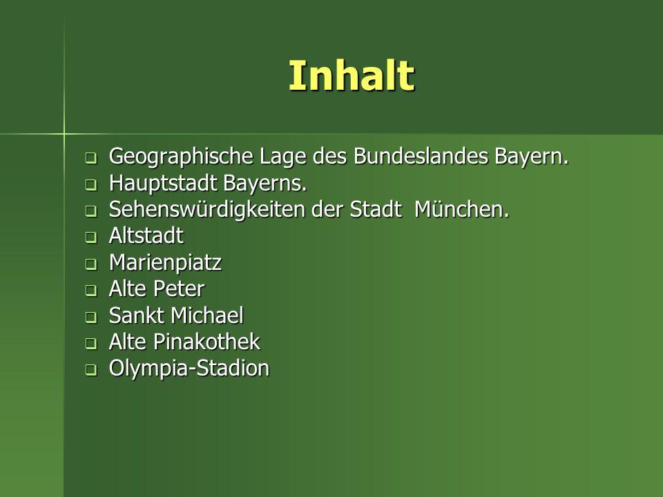 Inhalt Geographische Lage des Bundeslandes Bayern. Hauptstadt Bayerns.