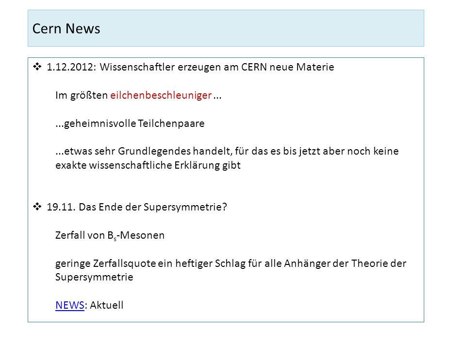 Cern News 1.12.2012: Wissenschaftler erzeugen am CERN neue Materie