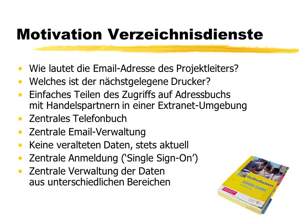 Motivation Verzeichnisdienste