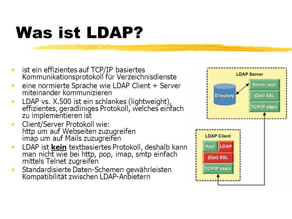 Was ist LDAP ist ein effizientes auf TCP/IP basiertes Kommunikationsprotokoll für Verzeichnisdienste.